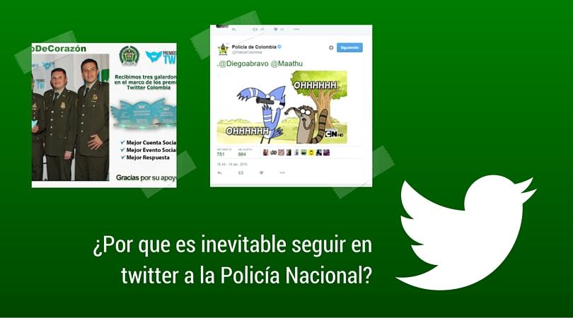 ¿Por que es inevitable seguir en twitter a la Policía Nacional?