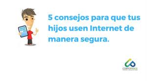 5 consejos para que tus hijos usen Internet de manera segura.