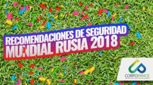 Recomendaciones de seguridad Mundial Rusia 2018